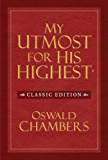 My Utmost for His Highest, Classic Edition (English Edition)