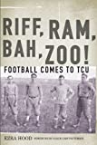 Riff, Ram, Bah, Zoo! Football Comes to TCU, Ezra Hood, 0875655661