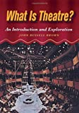 What Is Theatre? 1st Edition