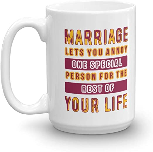 com marriage lets you annoy one special person funny