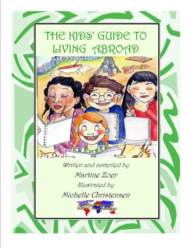 The Kids Guide to Living Abroad Martine Zoer