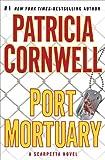 Port Mortuary (Kay Scarpetta, No. 18)