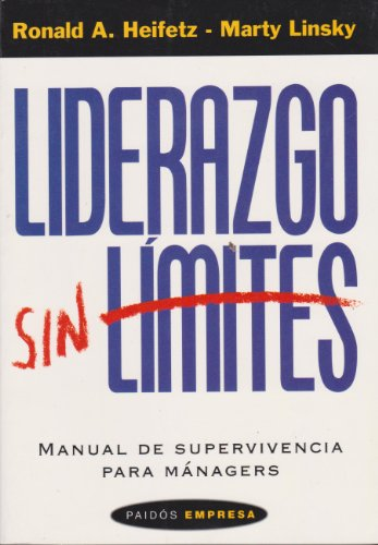 Line Manual (Liderazgo Sin Limites/ Leadership on the Line: Manual De Supervivencia Para Managers / Staying Alive Through the Dangers of Leading (Paidos Empresa / Business Paidos) (Spanish Edition))