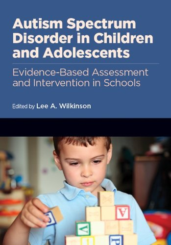 Autism Spectrum Disorder in Children and Adolescents: Evidence-Based Assessment and Intervention in Schools (School Psychology) (School Psychology Book Series)