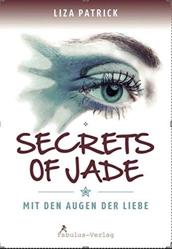 Secrets of Jade: Mit den Augen der Liebe