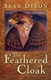 The Feathered Cloak, Sean Dixon, 1554701198