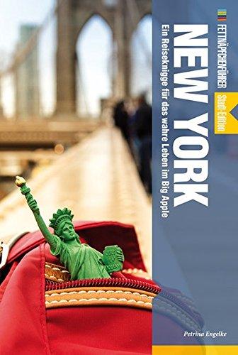 Fettnäpfchenführer New York: Ein Reiseknigge für das wahre Leben im Big Apple