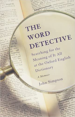 The word detective searching for the meaning of it all at the the word detective searching for the meaning of it all at the oxford english dictionary amazon john simpson 9780465060696 books stopboris Image collections