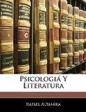 Psicologiá y Literatur, Rafael Altamira, 114431027X