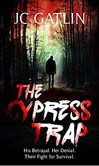 The Cypress Trap: A Florida Suspense Thriller by JC Gatlin ebook deal