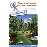 Guide du Routard Parcs nationaux de l'Ouest américain 2018