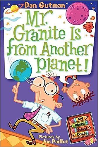 My Weird School Daze #3: Mr. Granite Is from Another Planet! by Dan Gutman (2008-09-02)