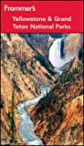 Frommer's Yellowstone & Grand Teton National Parks by Eric Peterson front cover