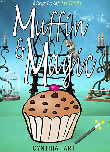 Muffin And Magic (Sleepy Fox Cafe Cozy Mystery Book - Magic Muffin