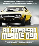 img - for The All-American Muscle Car: The Rise, Fall and Resurrection of Detroit's Greatest Performance Cars book / textbook / text book