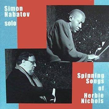 Spinning Songs of Herbie Nichols: Simon Nabatov: Amazon.es: Música