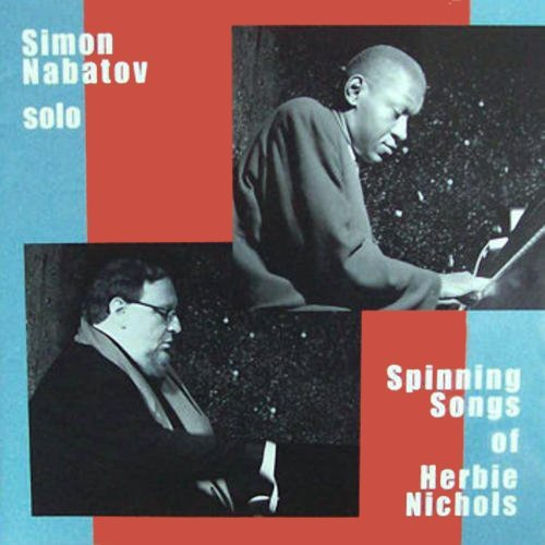 Spinning Songs of Herbie Nichols: Simon Nabatov: Amazon.es: Música