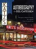 Katz's Deli: Autobiography of a Delicatessen