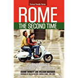 Rome the Second Time:  15 Itineraries that Don't Go to the Coliseum (Curious Traveler Series)