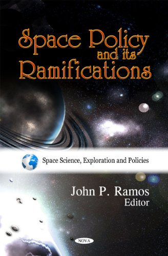 Space Policy and Its Ramifications (Space Science, Exploration and Policies)