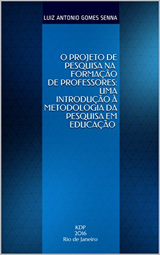 O projeto de pesquisa na formação de professores: uma introdução à metodologia da pesquisa em educação