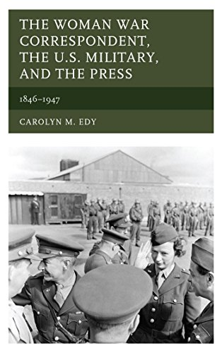 the-woman-war-correspondent-the-us-military-and-the-press-1846-1947