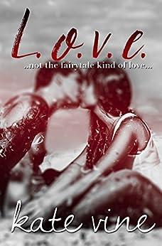 L.o.v.e.: (L.o.v.e. book 1) by [Vine, Kate]