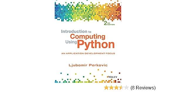 Amazon Com Introduction To Computing Using Python An Application