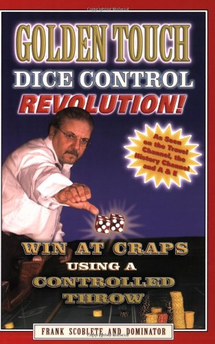 Golden Touch Dice Control Revolution! How to Win at Craps Using a Controlled Dice Throw!