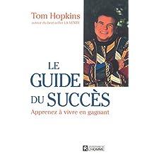 Le guide du succès: Apprenez à vivre en gagnant