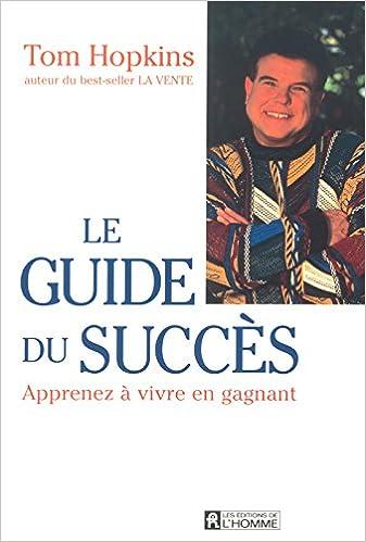 Télécharger en ligne Le guide du succès pdf ebook