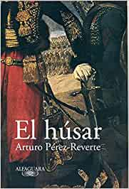 El húsar (Alfaguara): Amazon.es: Pérez-Reverte, Arturo: Libros