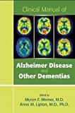Clinical Manual of Alzheimer Disease and Other Dementias, , 1585624225