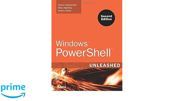 Windows PowerShell Unleashed: Amazon.es: Tyson Kopczynski, Pete Handley, Marco Shaw: Libros en idiomas extranjeros