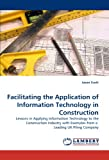 Facilitating the Application of Information Technology in Construction, Jason Scott, 3838375459