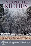 Unexpected Riches (Bellingwood) (Volume 13)