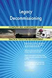 Legacy Decommissioning Toolkit: best-practice templates, step-by-step work plans and maturity diagnostics