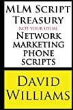 MLM Script Treasury Not Your Usual Network Marketing Phone Scripts, David Williams, 1484827554