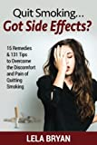 The first thing that most people do when they quit smoking is run to the doctor or emergency room and take all kinds of expensive tests just to have the doctor tell them that everything is fine, and the tests came out normal. Use Quit Smoking…Got Sid...