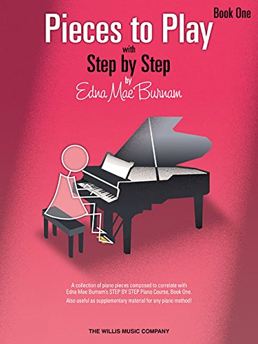 Pieces to Play - Book 1: Piano Solos Composed to Correlate Exactly with Edna Mae Burnam