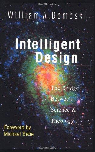 (Intelligent Design: The Bridge Between Science &)