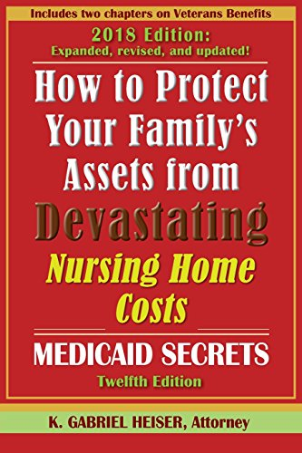 Family's Assets from Devastating Nursing Home Costs: Medicaid Secrets (12th Ed.) ()