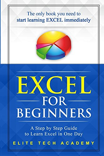 Pdf Computers Excel 2016 for Beginners: A Step by Step Guide to Learn Excel in One Day