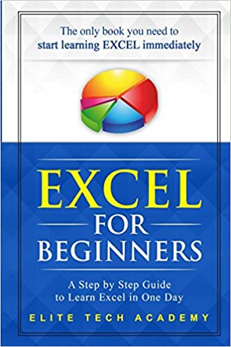A Step by Step Guide to Learn Excel in One Day Excel 2016 for Beginners