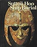 Sutton Hoo Ship Burial: A Handbook