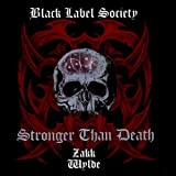 Stronger Than Death by Zakk Wylde & Black Label Society (2000-04-17)