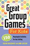 Great Group Games for Kids, Susan Ragsdale and Ann Saylor, 1574822845