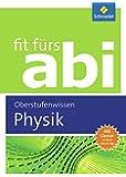 Fit fürs Abi: Physik Oberstufenwissen