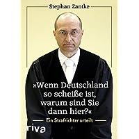 """""""Wenn Deutschland so scheiße ist, warum sind Sie dann hier?"""": Ein Strafrichter urteilt"""
