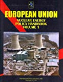Eu Nuclear Energy Policy Handbook, IBP USA Staff, 1433065541
